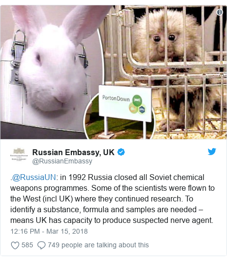 Twitter post by @RussianEmbassy: .@RussiaUN  in 1992 Russia closed all Soviet chemical weapons programmes. Some of the scientists were flown to the West (incl UK) where they continued research. To identify a substance, formula and samples are needed – means UK has capacity to produce suspected nerve agent.