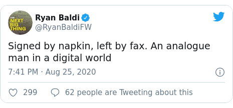 Twitter post by @RyanBaldiFW: Signed by napkin, left by fax. An analogue man in a digital world