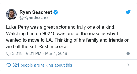 Twitter post by @RyanSeacrest: Luke Perry was a great actor and truly one of a kind. Watching him on 90210 was one of the reasons why I wanted to move to LA. Thinking of his family and friends on and off the set. Rest in peace.