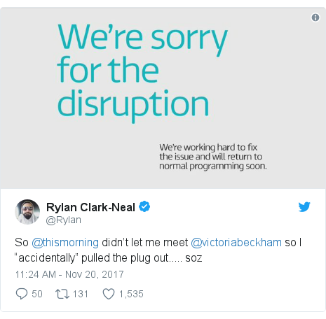 "Twitter post by @Rylan: So  @thismorning didn't let me meet @victoriabeckham so I ""accidentally"" pulled the plug out..... soz"