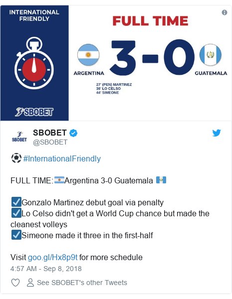 Twitter post by @SBOBET: ⚽ #InternationalFriendlyFULL TIME 🇦🇷Argentina 3-0 Guatemala 🇬🇹☑️Gonzalo Martinez debut goal via penalty☑️Lo Celso didn't get a World Cup chance but made the cleanest volleys☑️Simeone made it three in the first-halfVisit  for more schedule