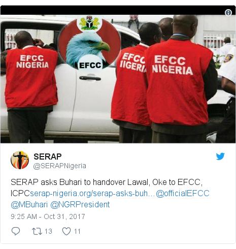 Twitter post by @SERAPNigeria: SERAP asks Buhari to handover Lawal, Oke to EFCC, ICPC@officialEFCC @MBuhari @NGRPresident