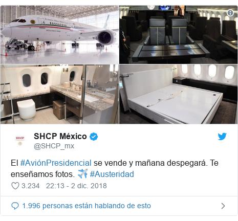 Publicación de Twitter por @SHCP_mx: El #AviónPresidencial se vende y mañana despegará. Te enseñamos fotos. ✈️ #Austeridad