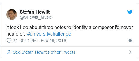 Twitter post by @SHewitt_Music: It took Leo about three notes to identify a composer I'd never heard of.  #universitychallenge