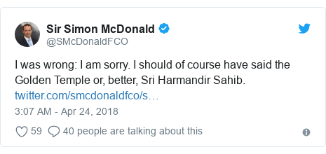 Twitter post by @SMcDonaldFCO: I was wrong  I am sorry. I should of course have said the Golden Temple or, better, Sri Harmandir Sahib.