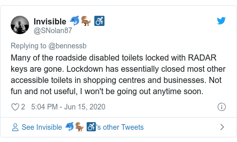 Twitter post by @SNolan87: Many of the roadside disabled toilets locked with RADAR keys are gone. Lockdown has essentially closed most other accessible toilets in shopping centres and businesses. Not fun and not useful, I won't be going out anytime soon.