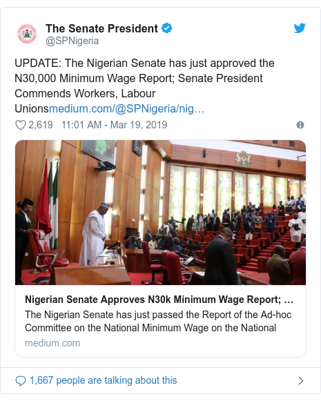 Twitter post by @SPNigeria: UPDATE  The Nigerian Senate has just approved the N30,000 Minimum Wage Report; Senate President Commends Workers, Labour Unions