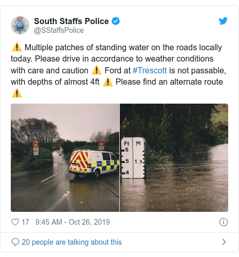 Twitter post by @SStaffsPolice: ⚠️ Multiple patches of standing water on the roads locally today. Please drive in accordance to weather conditions with care and caution ⚠️ Ford at #Trescott is not passable, with depths of almost 4ft ⚠️ Please find an alternate route ⚠️