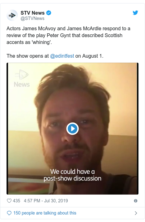 Twitter post by @STVNews: Actors James McAvoy and James McArdle respond to a review of the play Peter Gynt that described Scottish accents as 'whining'.The show opens at @edintfest on August 1.