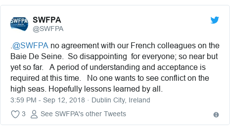 Twitter post by @SWFPA: .@SWFPA no agreement with our French colleagues on the Baie De Seine.  So disappointing  for everyone; so near but yet so far.   A period of understanding and acceptance is required at this time.   No one wants to see conflict on the high seas. Hopefully lessons learned by all.