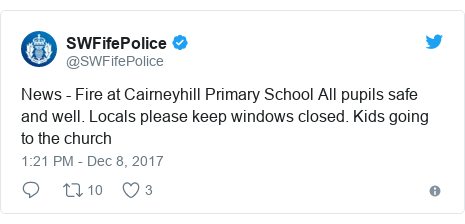 Twitter post by @SWFifePolice: News - Fire at Cairneyhill Primary School All pupils safe and well. Locals please keep windows closed. Kids going to the church