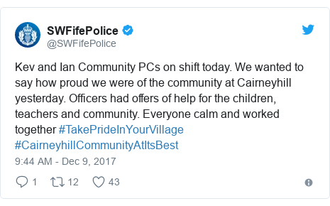 Twitter post by @SWFifePolice: Kev and Ian Community PCs on shift today. We wanted to say how proud we were of the community at Cairneyhill yesterday. Officers had offers of help for the children, teachers and community. Everyone calm and worked together #TakePrideInYourVillage #CairneyhillCommunityAtItsBest