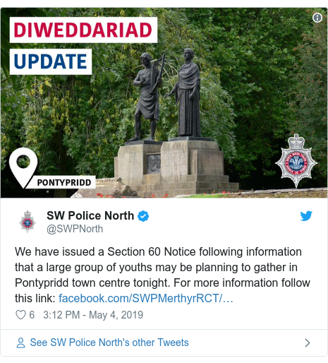 Twitter post by @SWPNorth: We have issued a Section 60 Notice following information that a large group of youths may be planning to gather in Pontypridd town centre tonight. For more information follow this link
