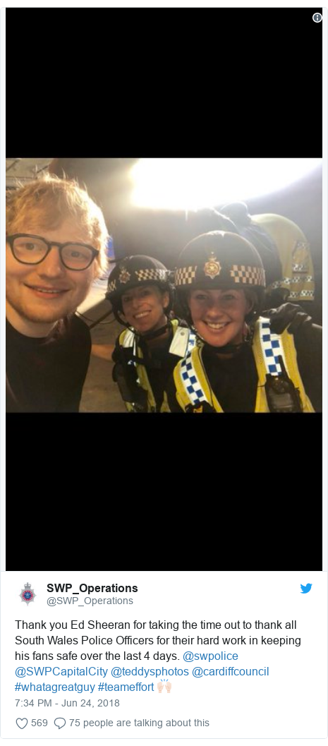 Twitter post by @SWP_Operations: Thank you Ed Sheeran for taking the time out to thank all South Wales Police Officers for their hard work in keeping his fans safe over the last 4 days. @swpolice @SWPCapitalCity @teddysphotos @cardiffcouncil #whatagreatguy #teameffort 🙌🏻