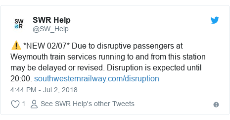 Twitter post by @SW_Help: ⚠️ *NEW 02/07* Due to disruptive passengers at Weymouth train services running to and from this station may be delayed or revised. Disruption is expected until 20 00.