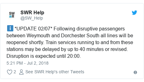 Twitter post by @SW_Help: ℹ️ *UPDATE 02/07* Following disruptive passengers between Weymouth and Dorchester South all lines will be reopened shortly. Train services running to and from these stations may be delayed by up to 40 minutes or revised. Disruption is expected until 20 00.