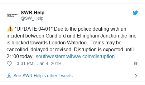 Twitter post by @SW_Help: ⚠️ *UPDATE 04/01* Due to the police dealing with an incident between Guildford and Effingham Junction the line is blocked towards London Waterloo.  Trains may be cancelled, delayed or revised. Disruption is expected until 21 00 today.