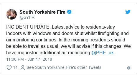 Twitter post by @SYFR: INCIDENT UPDATE  Latest advice to residents-stay indoors with windows and doors shut whilst firefighting and air monitoring continues. In the morning, residents should be able to travel as usual, we will advise if this changes. We have requested additional air monitoring @PHE_uk