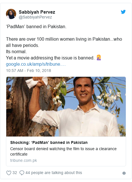Twitter post by @SabbiyahPervez: 'PadMan' banned in Pakistan.There are over 100 million women living in Pakistan...who all have periods.Its normal.Yet a movie addressing the issue is banned. 🤦