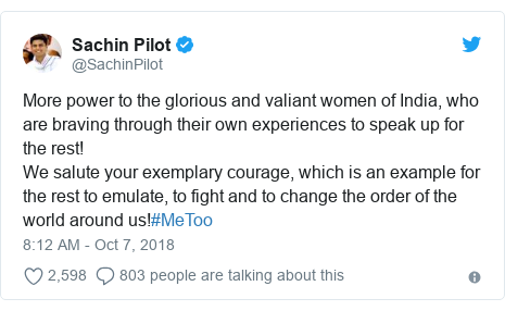 Twitter post by @SachinPilot: More power to the glorious and valiant women of India, who are braving through their own experiences to speak up for the rest! We salute your exemplary courage, which is an example for the rest to emulate, to fight and to change the order of the world around us!#MeToo