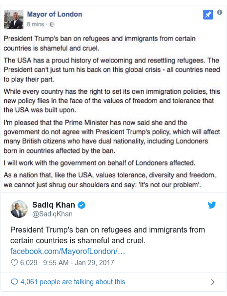 Twitter post by @SadiqKhan: President Trump's ban on refugees and immigrants from certain countries is shameful and cruel.