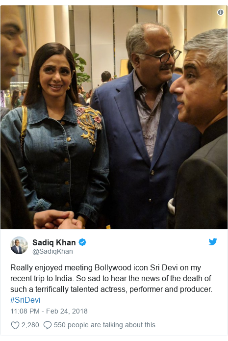 د @SadiqKhan په مټ ټویټر  تبصره : Really enjoyed meeting Bollywood icon Sri Devi on my recent trip to India. So sad to hear the news of the death of such a terrifically talented actress, performer and producer. #SriDevi