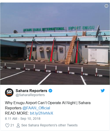 Twitter post by @SaharaReporters: Why Enugu Airport Can't Operate At Night | Sahara Reporters @FAAN_Official READ MORE