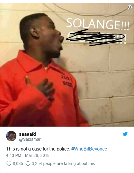 Twitter post by @Saidamar: This is not a case for the police. #WhoBitBeyonce