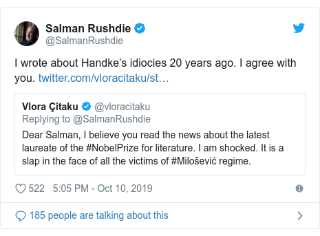Twitter post by @SalmanRushdie: I wrote about Handke's idiocies 20 years ago. I agree with you.