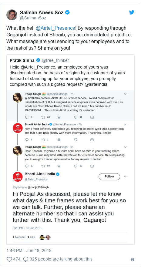 Twitter post by @SalmanSoz: What the hell @Airtel_Presence! By responding through Gaganjot instead of Shoaib, you accommodated prejudice. What message are you sending to your employees and to the rest of us? Shame on you!