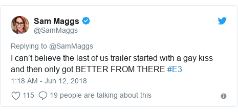 Twitter post by @SamMaggs: I can't believe the last of us trailer started with a gay kiss and then only got BETTER FROM THERE #E3