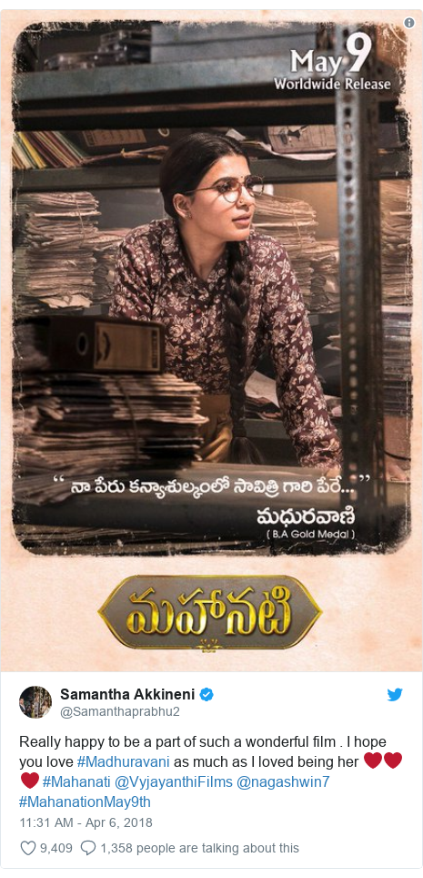 Twitter post by @Samanthaprabhu2: Really happy to be a part of such a wonderful film . I hope you love #Madhuravani as much as I loved being her ❤️❤️❤️ #Mahanati @VyjayanthiFilms @nagashwin7 #MahanationMay9th