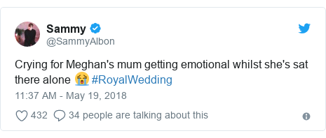 Twitter post by @SammyAlbon: Crying for Meghan's mum getting emotional whilst she's sat there alone 😭 #RoyalWedding