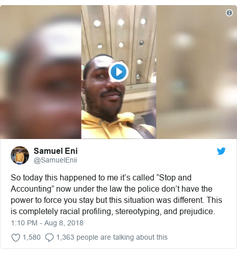 """Twitter post by @SamuelEnii: So today this happened to me it's called """"Stop and Accounting"""" now under the law the police don't have the power to force you stay but this situation was different. This is completely racial profiling, stereotyping, and prejudice."""