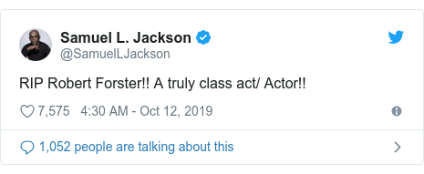 Twitter post by @SamuelLJackson: RIP Robert Forster!! A truly class act/ Actor!!