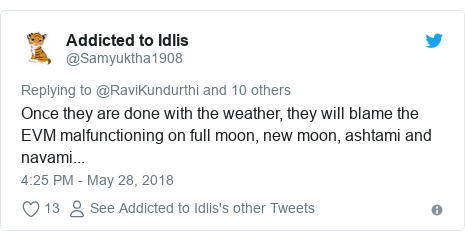 Twitter post by @Samyuktha1908: Once they are done with the weather, they will blame the EVM malfunctioning on full moon, new moon, ashtami and navami...