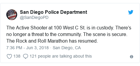 Twitter post by @SanDiegoPD: The Active Shooter at 100 West C St. is in custody. There's no longer a threat to the community. The scene is secure. The Rock and Roll Marathon has resumed.