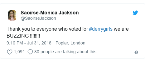 Twitter post by @SaoirseJackson: Thank you to everyone who voted for #derrygirls we are BUZZING !!!!!!!!