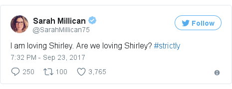 Twitter post by @SarahMillican75: I am loving Shirley. Are we loving Shirley? #strictly