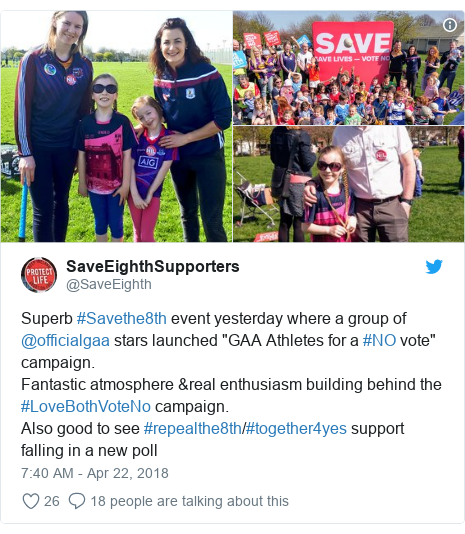 "Twitter post by @SaveEighth: Superb #Savethe8th event yesterday where a group of @officialgaa stars launched ""GAA Athletes for a #NO vote"" campaign. Fantastic atmosphere &real enthusiasm building behind the #LoveBothVoteNo campaign. Also good to see #repealthe8th/#together4yes support falling in a new poll"