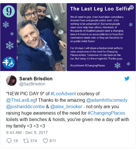 Twitter post by @SazBrisdion: *NEW PIC DAY 9* of #LooAdvent courtesy of @TheLastLeg! Thanks to the amazing @adamhillscomedy @joshwiddicombe & @alex_brooker - not only are you raising huge awareness of the need for #ChangingPlaces toilets with benches & hoists, you've given me a day off with my family <3 <3 <3