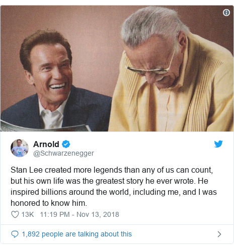 Twitter post by @Schwarzenegger: Stan Lee created more legends than any of us can count, but his own life was the greatest story he ever wrote. He inspired billions around the world, including me, and I was honored to know him.