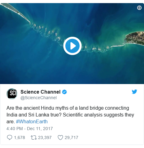 Twitter post by @ScienceChannel: Are the ancient Hindu myths of a land bridge connecting India and Sri Lanka true? Scientific analysis suggests they are. #WhatonEarth