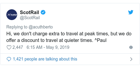 Twitter post by @ScotRail: Hi, we don't charge extra to travel at peak times, but we do offer a discount to travel at quieter times. ^Paul