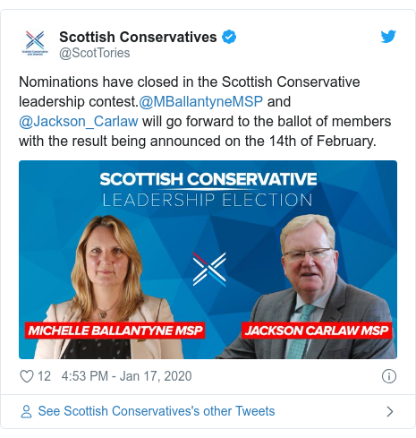 Twitter post by @ScotTories: Nominations have closed in the Scottish Conservative leadership contest.@MBallantyneMSP and @Jackson_Carlaw will go forward to the ballot of members with the result being announced on the 14th of February.