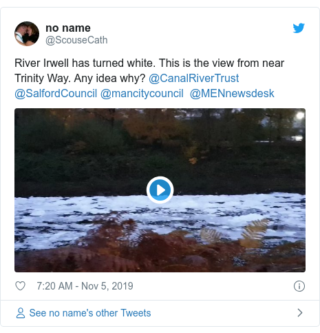 Twitter post by @ScouseCath: River Irwell has turned white. This is the view from near Trinity Way. Any idea why? @CanalRiverTrust @SalfordCouncil @mancitycouncil  @MENnewsdesk