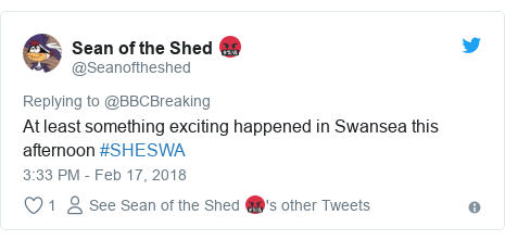 Twitter post by @Seanoftheshed: At least something exciting happened in Swansea this afternoon #SHESWA