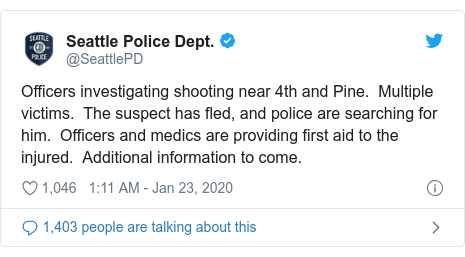 Twitter post by @SeattlePD: Officers investigating shooting near 4th and Pine.  Multiple victims.  The suspect has fled, and police are searching for him.  Officers and medics are providing first aid to the injured.  Additional information to come.