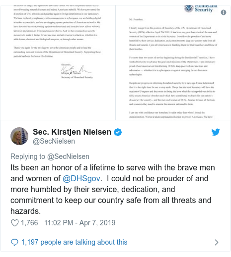 Twitter post by @SecNielsen: Its been an honor of a lifetime to serve with the brave men and women of @DHSgov.  I could not be prouder of and more humbled by their service, dedication, and commitment to keep our country safe from all threats and hazards.