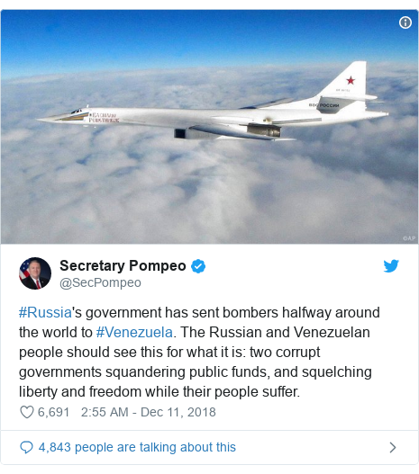 Twitter post by @SecPompeo: #Russia's government has sent bombers halfway around the world to #Venezuela. The Russian and Venezuelan people should see this for what it is  two corrupt governments squandering public funds, and squelching liberty and freedom while their people suffer.
